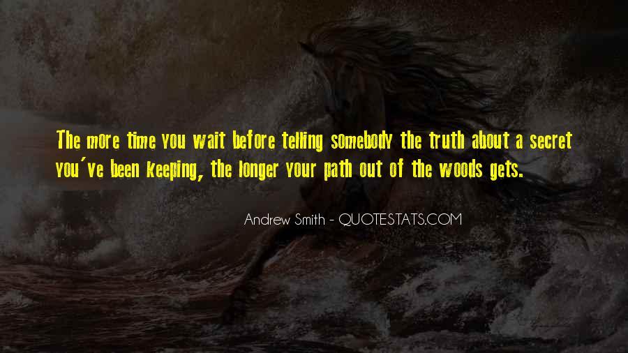 The Longer You Wait Quotes #361142