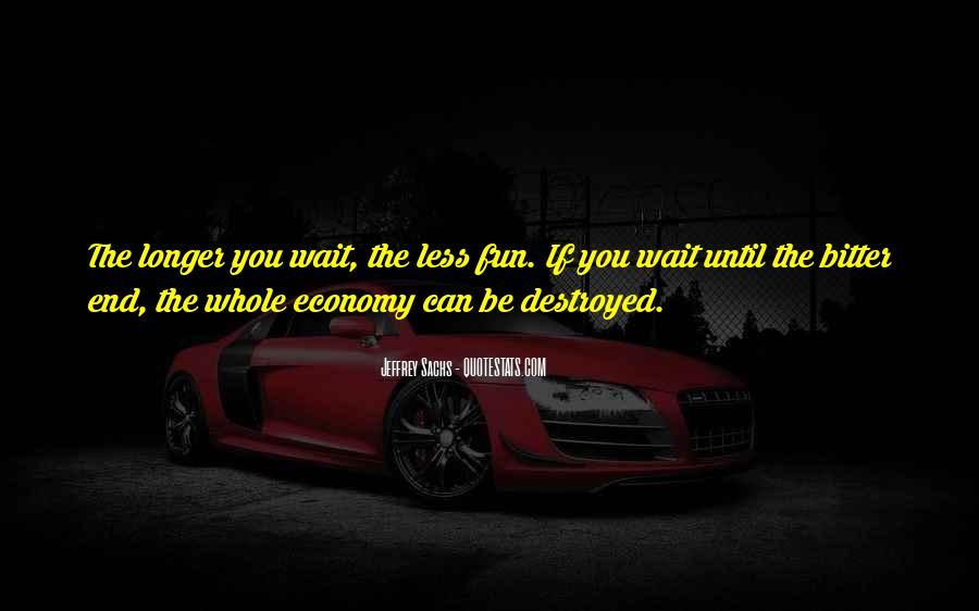 The Longer You Wait Quotes #464254