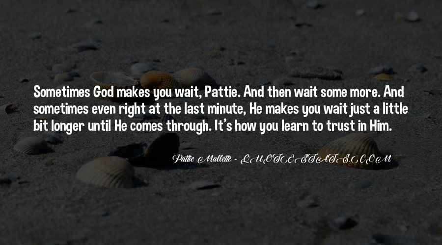 The Longer You Wait Quotes #683619