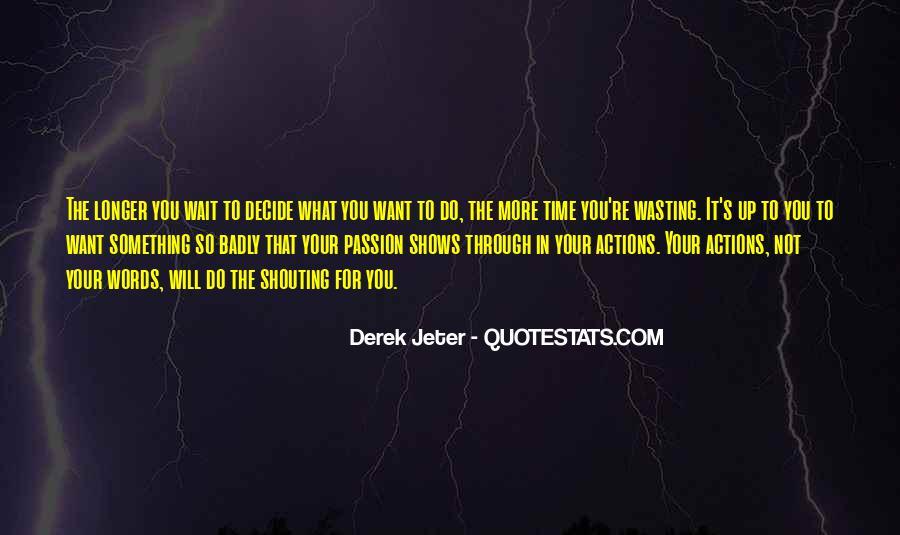 The Longer You Wait Quotes #848068