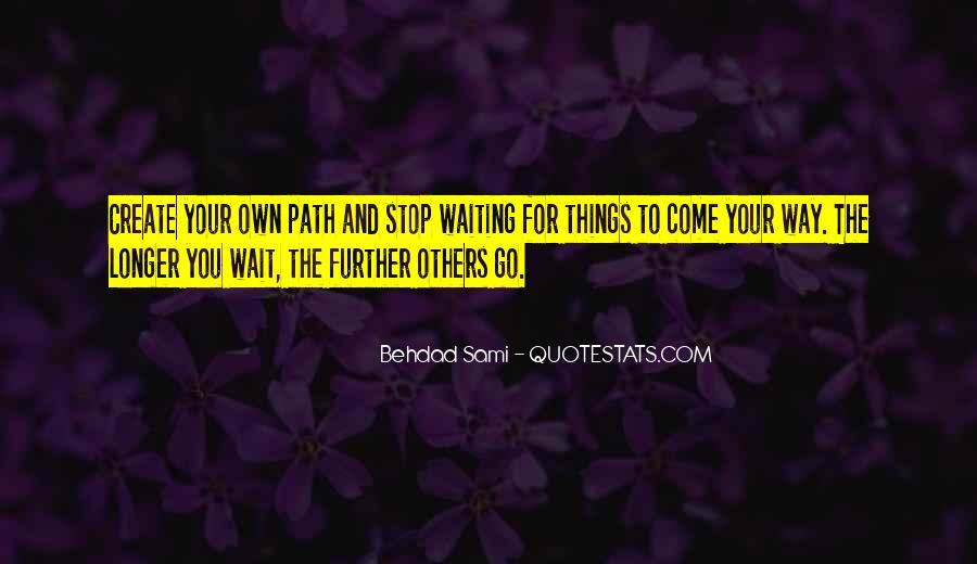 The Longer You Wait Quotes #911988