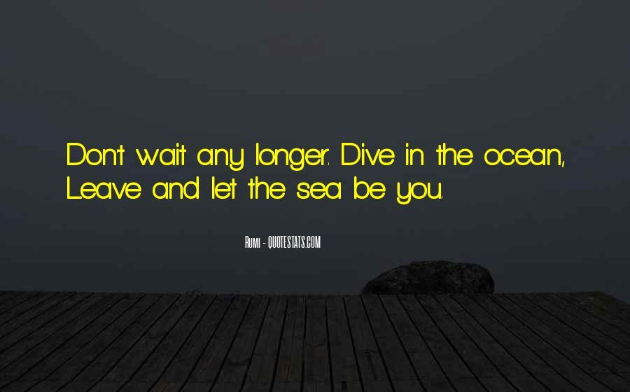 The Longer You Wait Quotes #929004