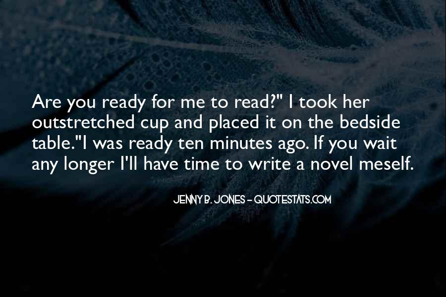 The Longer You Wait Quotes #944933