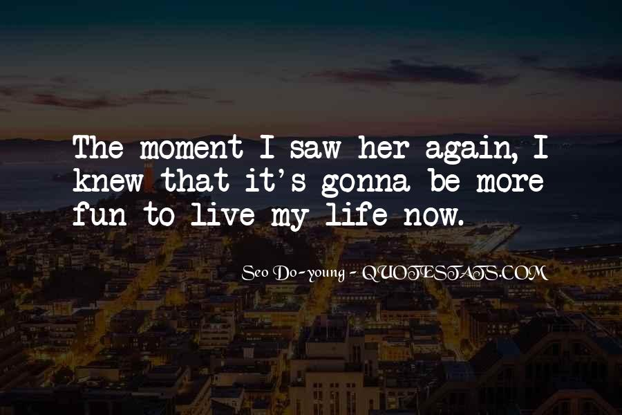 The Moment I Knew Quotes #701226