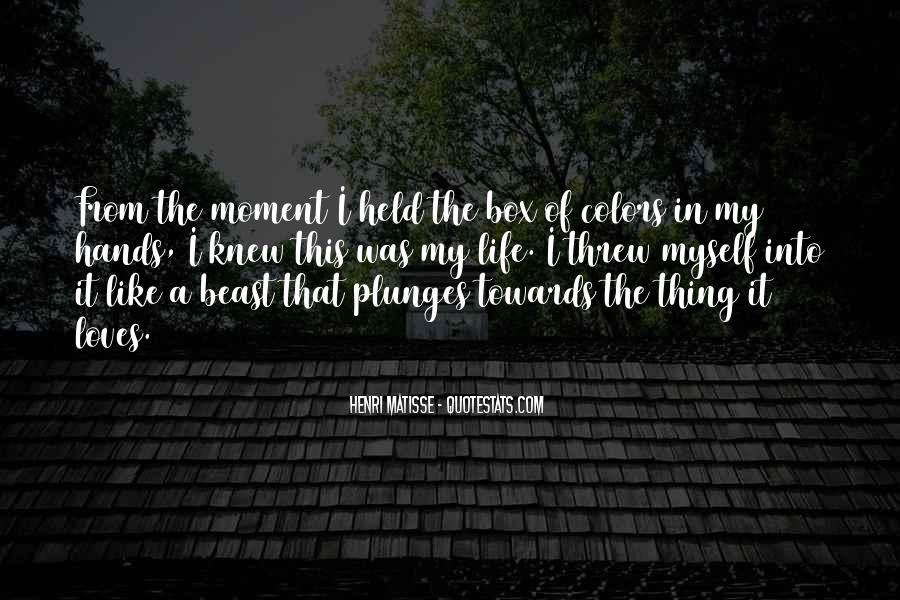 The Moment I Knew Quotes #71622