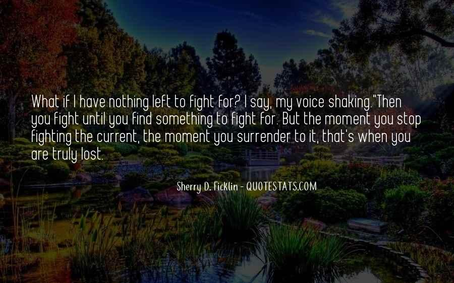 The Moment You Give Up Quotes #1402511