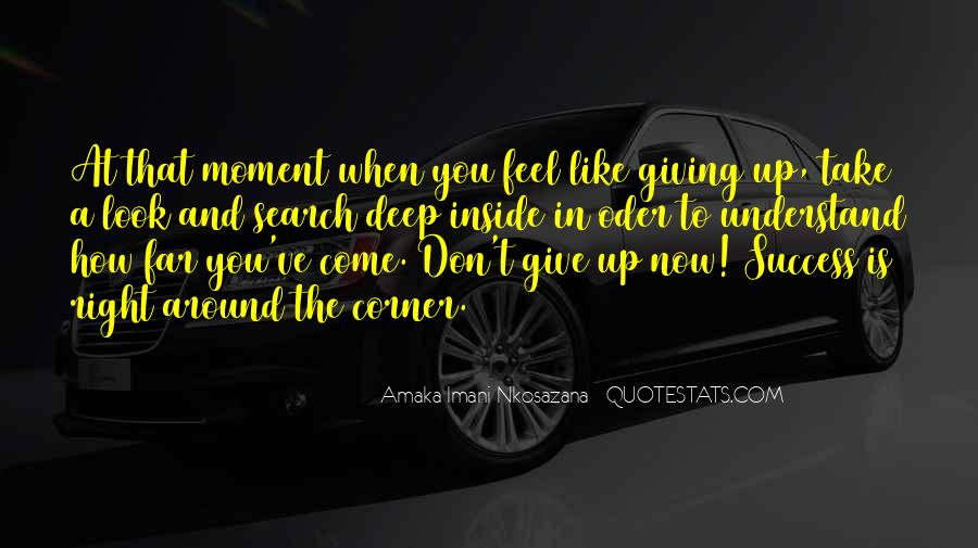 The Moment You Give Up Quotes #1524464