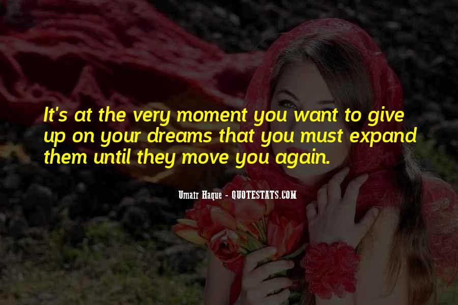 The Moment You Give Up Quotes #1664956