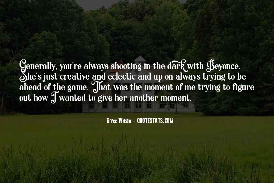 The Moment You Give Up Quotes #221419