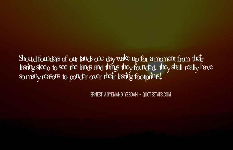 The Moment You Wake Up Quotes #1053171