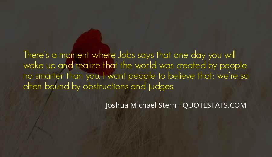 The Moment You Wake Up Quotes #1286608