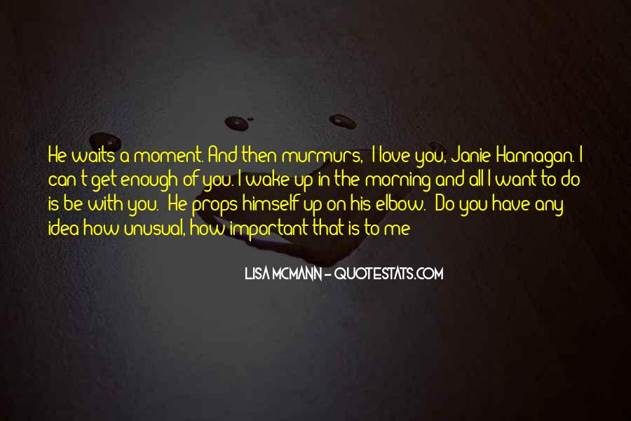 The Moment You Wake Up Quotes #1411604