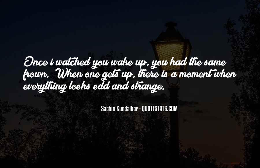 The Moment You Wake Up Quotes #1471341