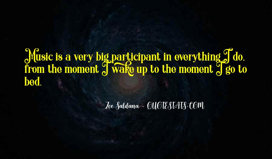 The Moment You Wake Up Quotes #1552368