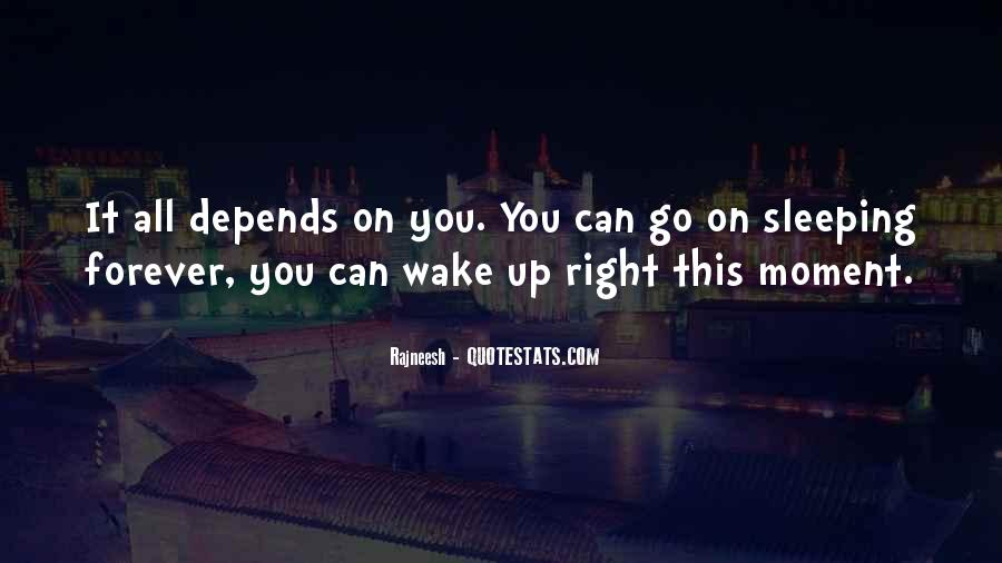 The Moment You Wake Up Quotes #1676107