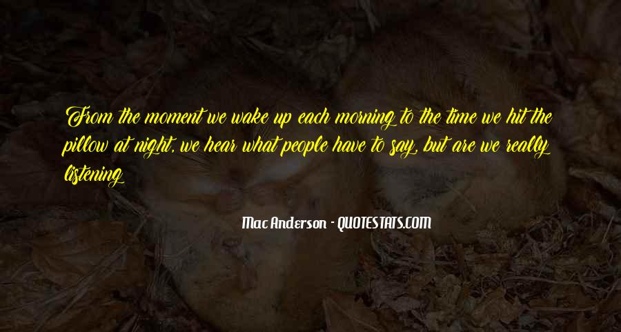 The Moment You Wake Up Quotes #1690546