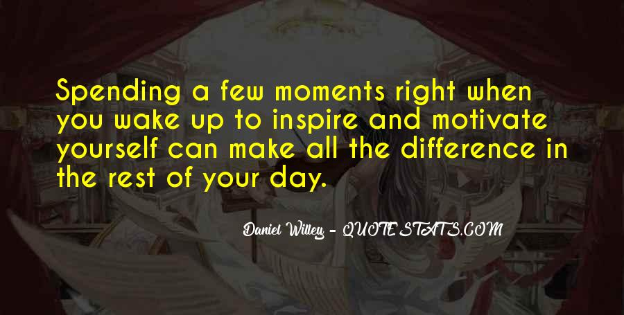 The Moment You Wake Up Quotes #169478
