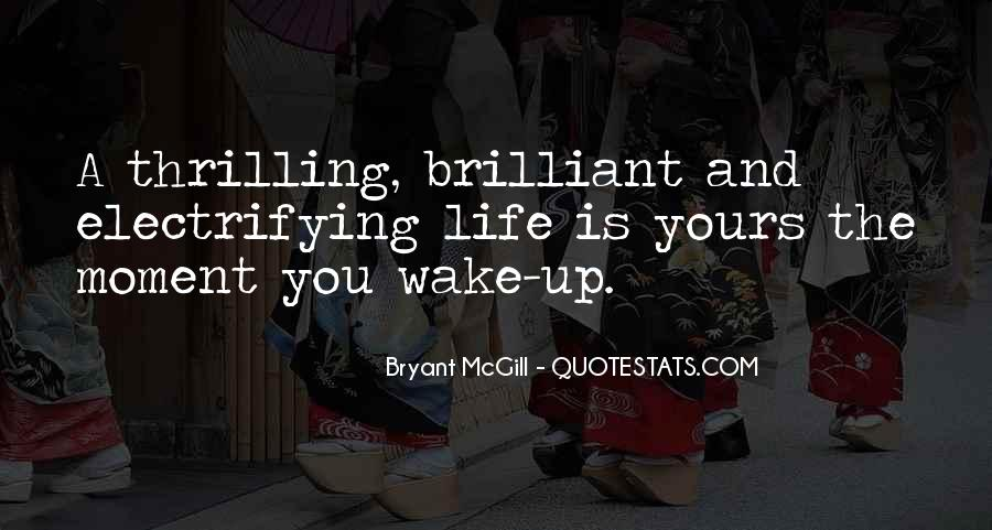 The Moment You Wake Up Quotes #1755281
