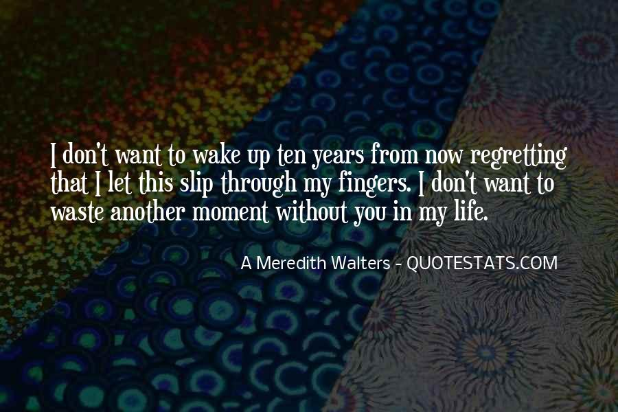 The Moment You Wake Up Quotes #1816399