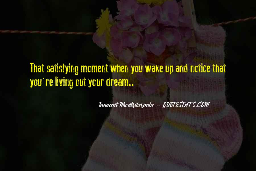 The Moment You Wake Up Quotes #214364