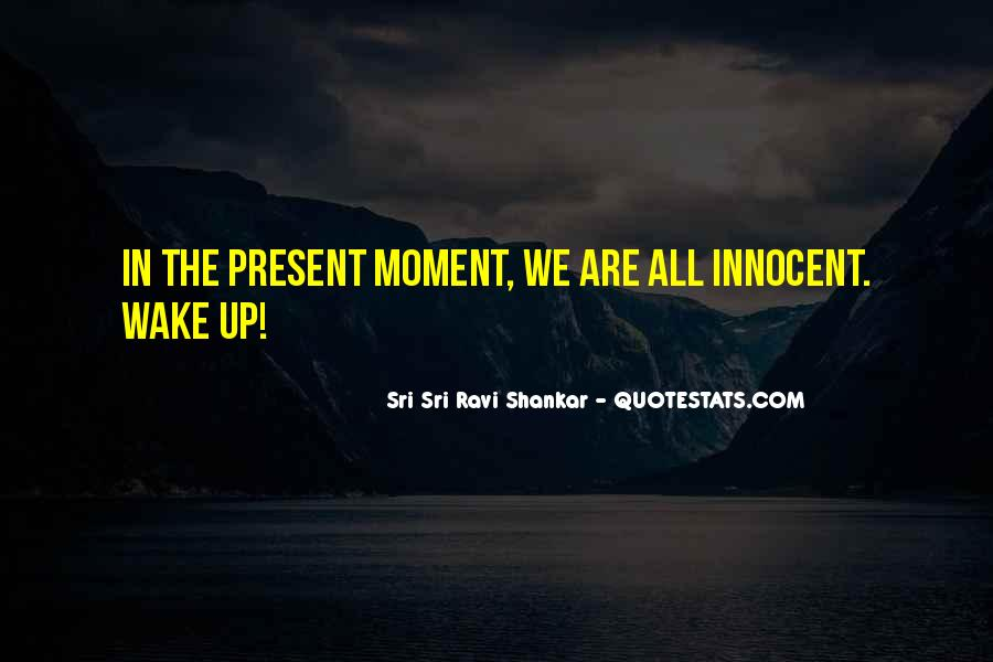 The Moment You Wake Up Quotes #231412