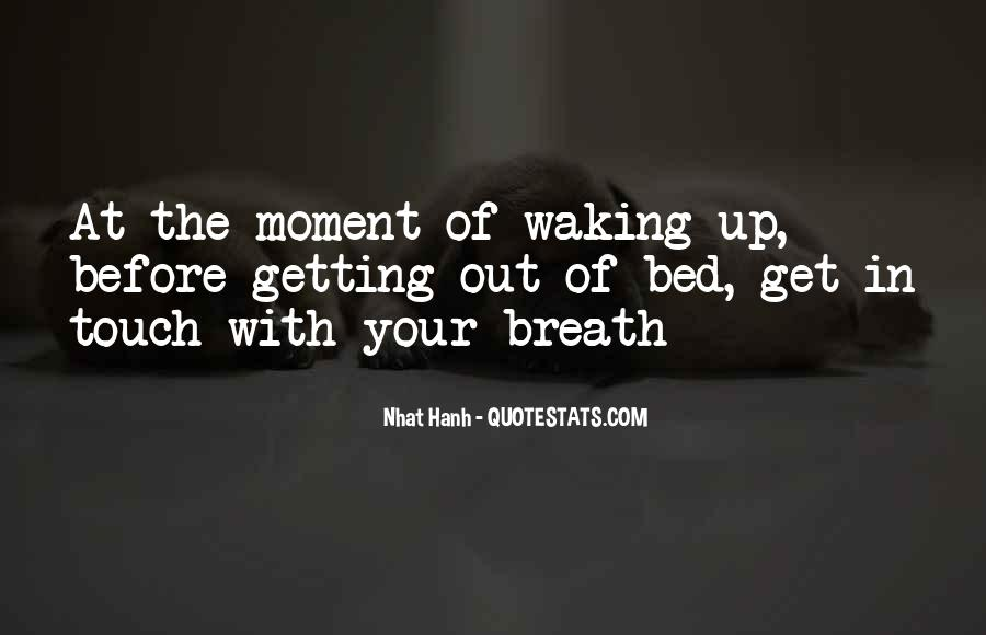 The Moment You Wake Up Quotes #430989