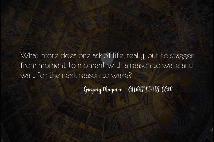 The Moment You Wake Up Quotes #528255