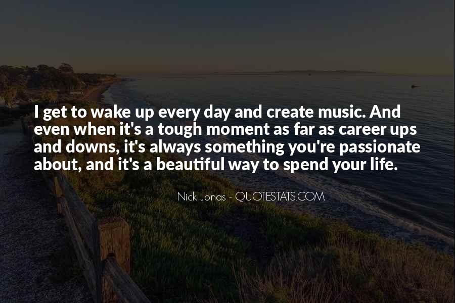The Moment You Wake Up Quotes #889659