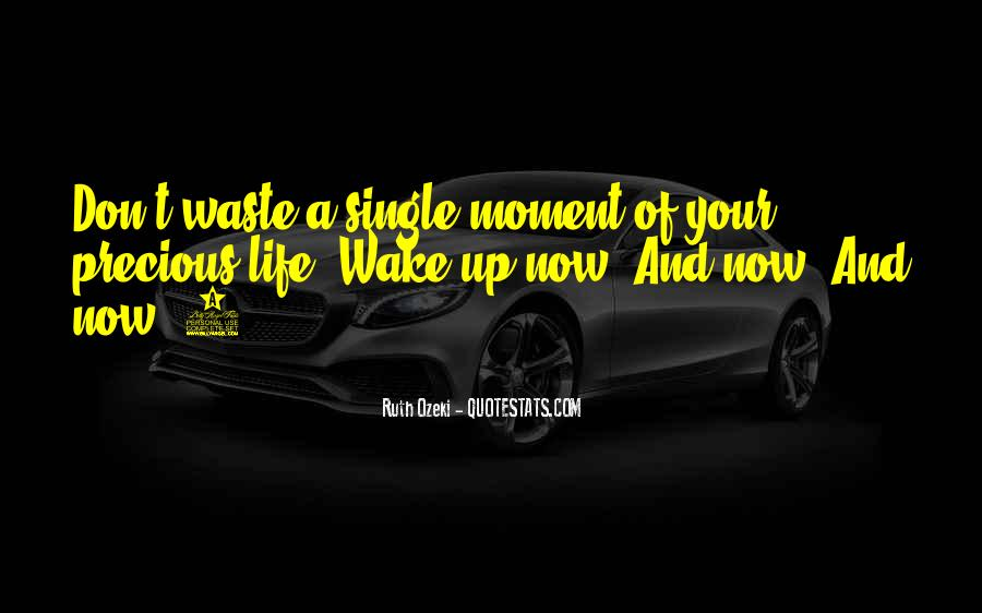 The Moment You Wake Up Quotes #982202