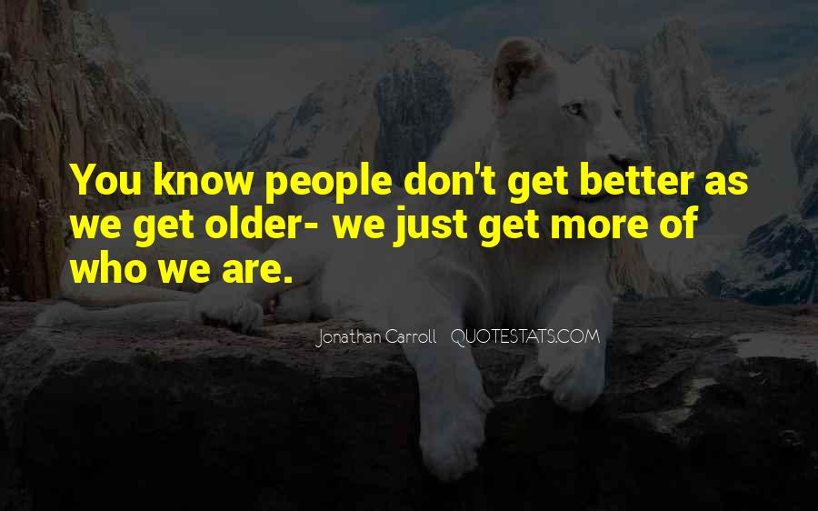 The More You Know The Better Quotes #1101052