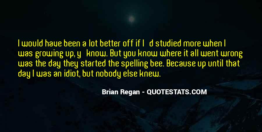 The More You Know The Better Quotes #770182