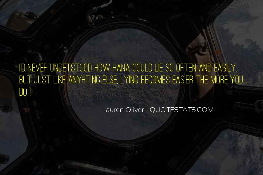 The More You Lie Quotes #1142859