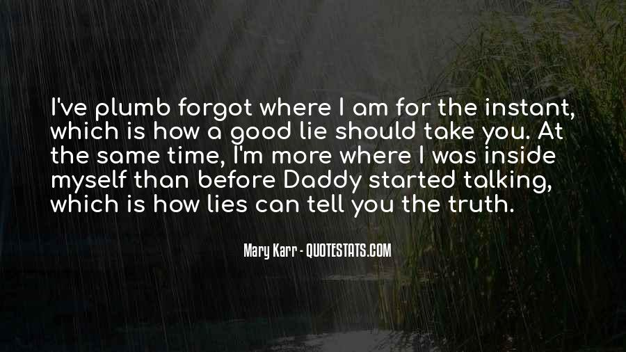 The More You Lie Quotes #148154