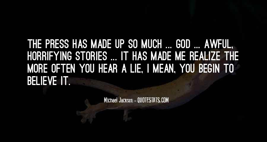 The More You Lie Quotes #1513266