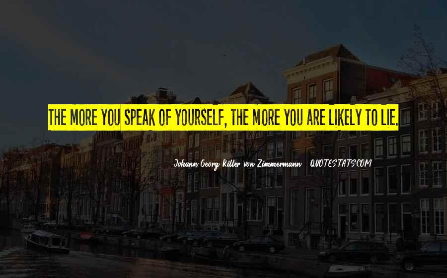 The More You Lie Quotes #1515193