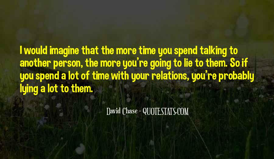 The More You Lie Quotes #1551331