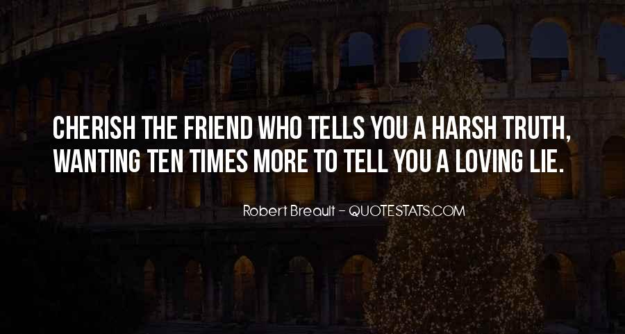 The More You Lie Quotes #1790368