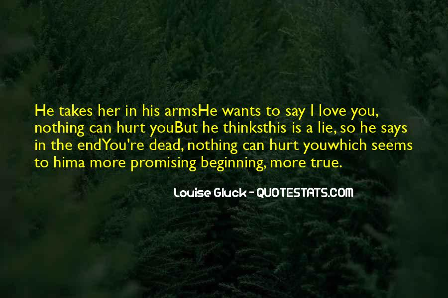 The More You Lie Quotes #250365