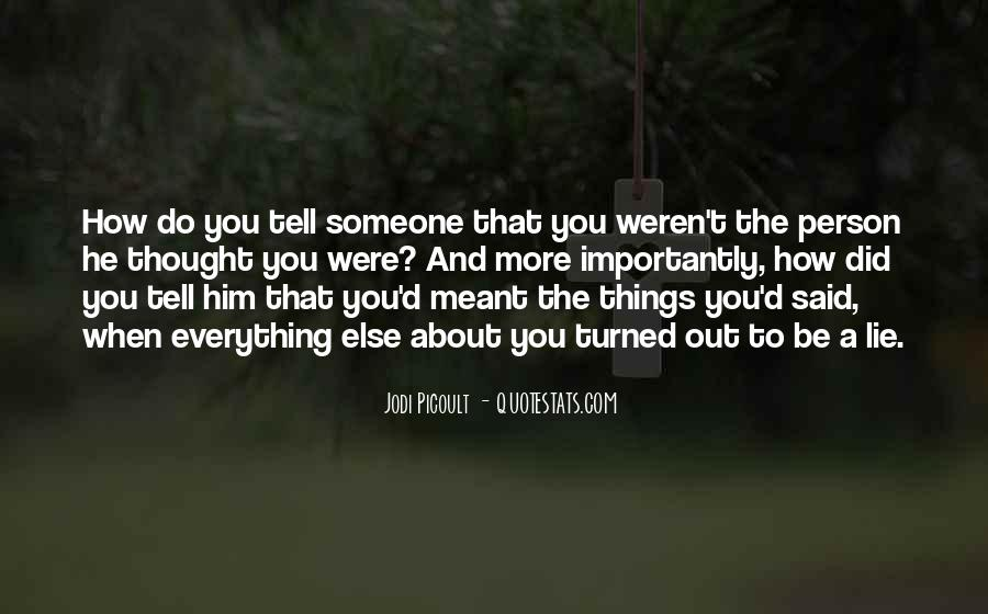 The More You Lie Quotes #53260