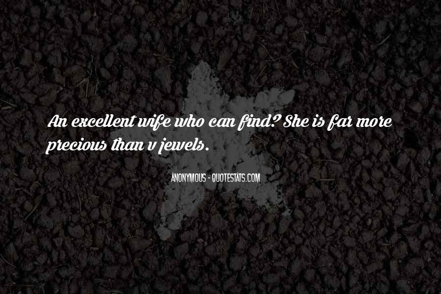 The Most Precious Jewels Quotes #41760