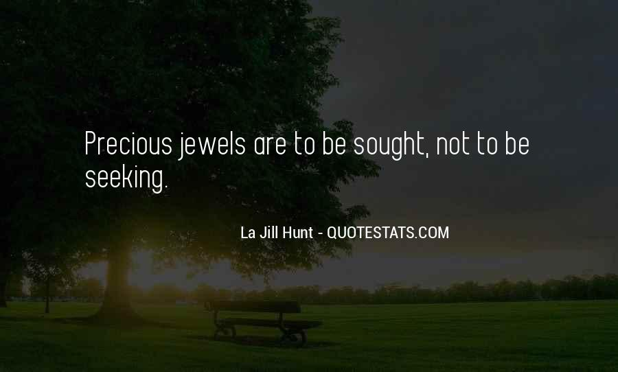 The Most Precious Jewels Quotes #481888