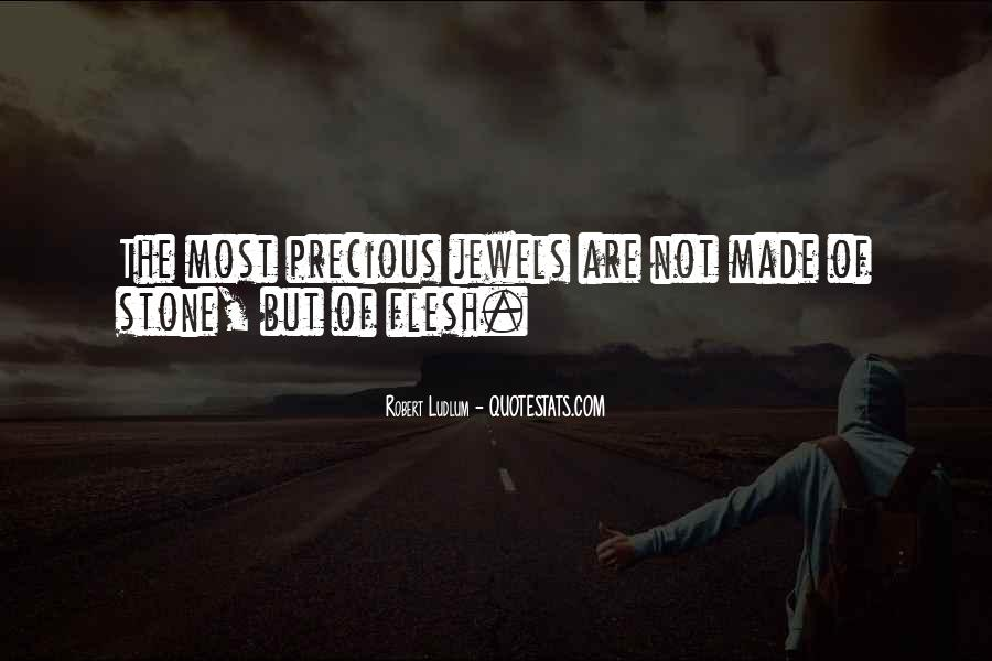 The Most Precious Jewels Quotes #594266