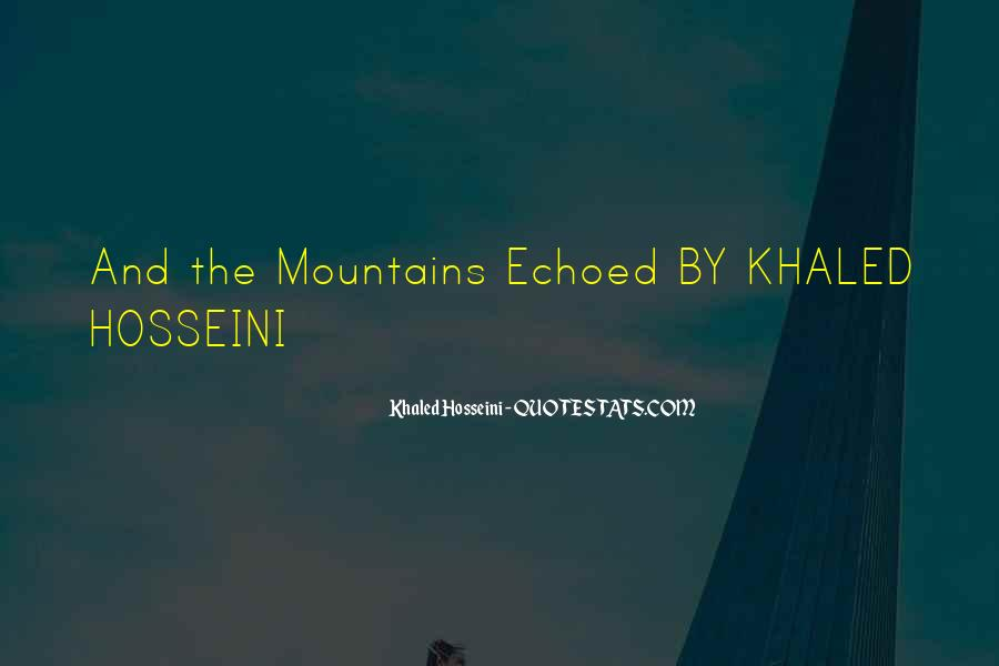 The Mountains Echoed Quotes #1813522