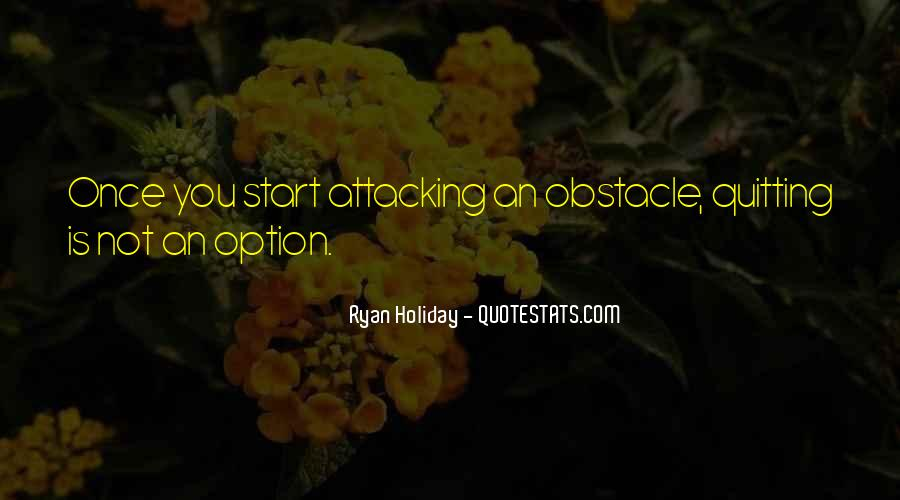 The Obstacle Is The Way Ryan Holiday Quotes #773990