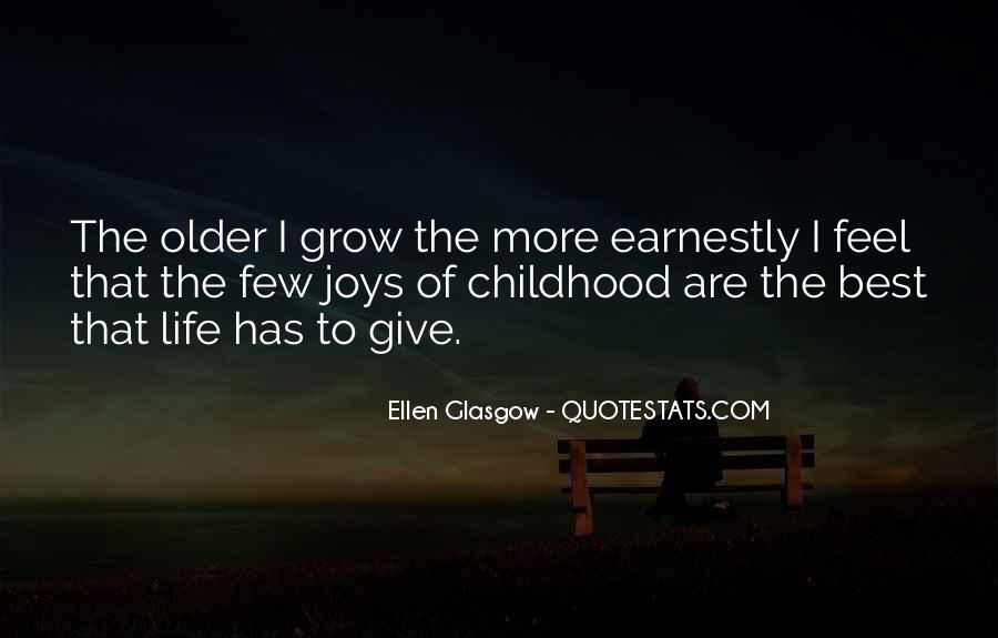 The Older I Grow Quotes #1016092