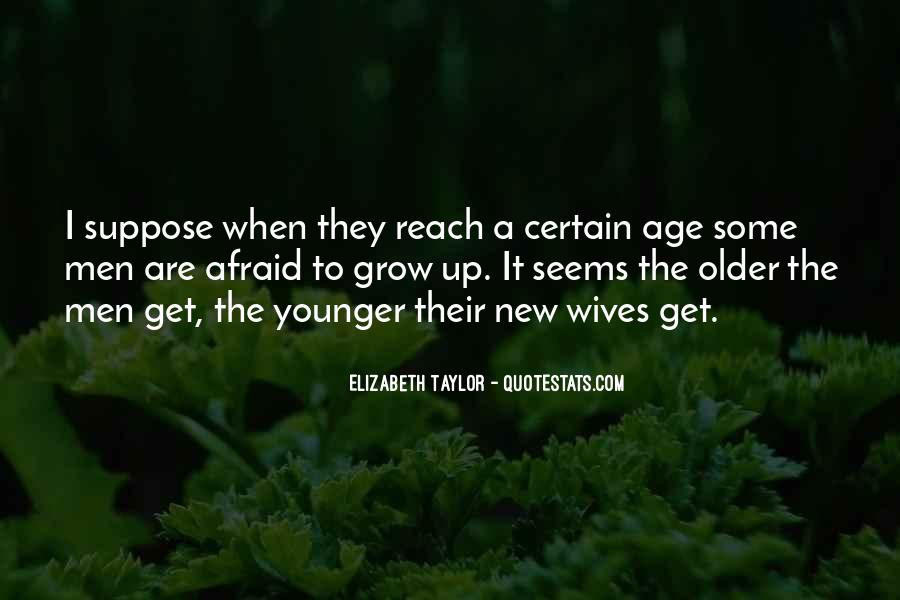 The Older I Grow Quotes #1029608