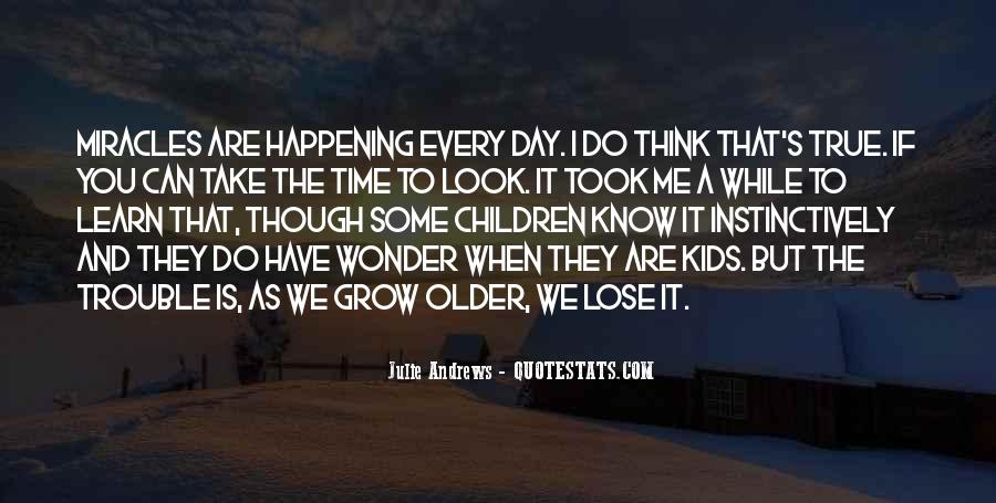The Older I Grow Quotes #1271648