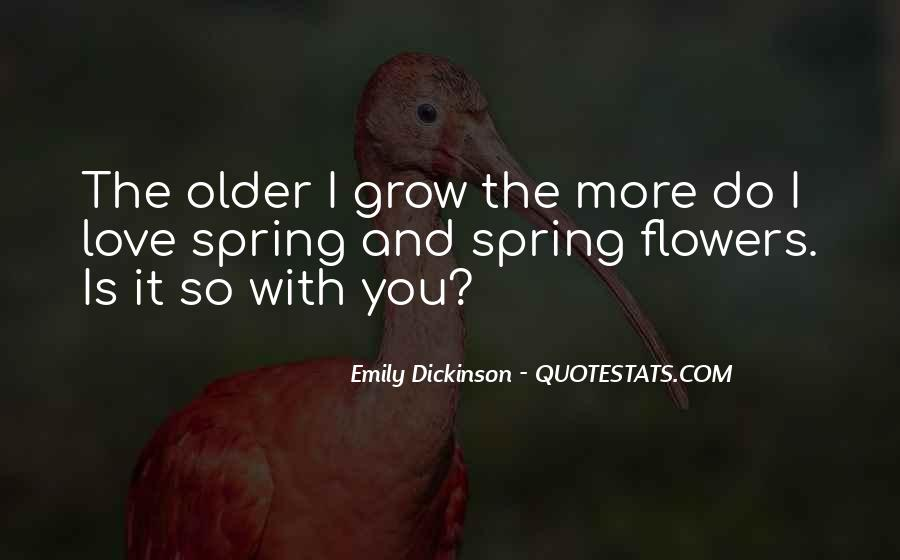 The Older I Grow Quotes #1403964