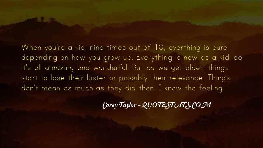 The Older I Grow Quotes #1412237