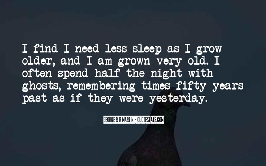 The Older I Grow Quotes #1600332